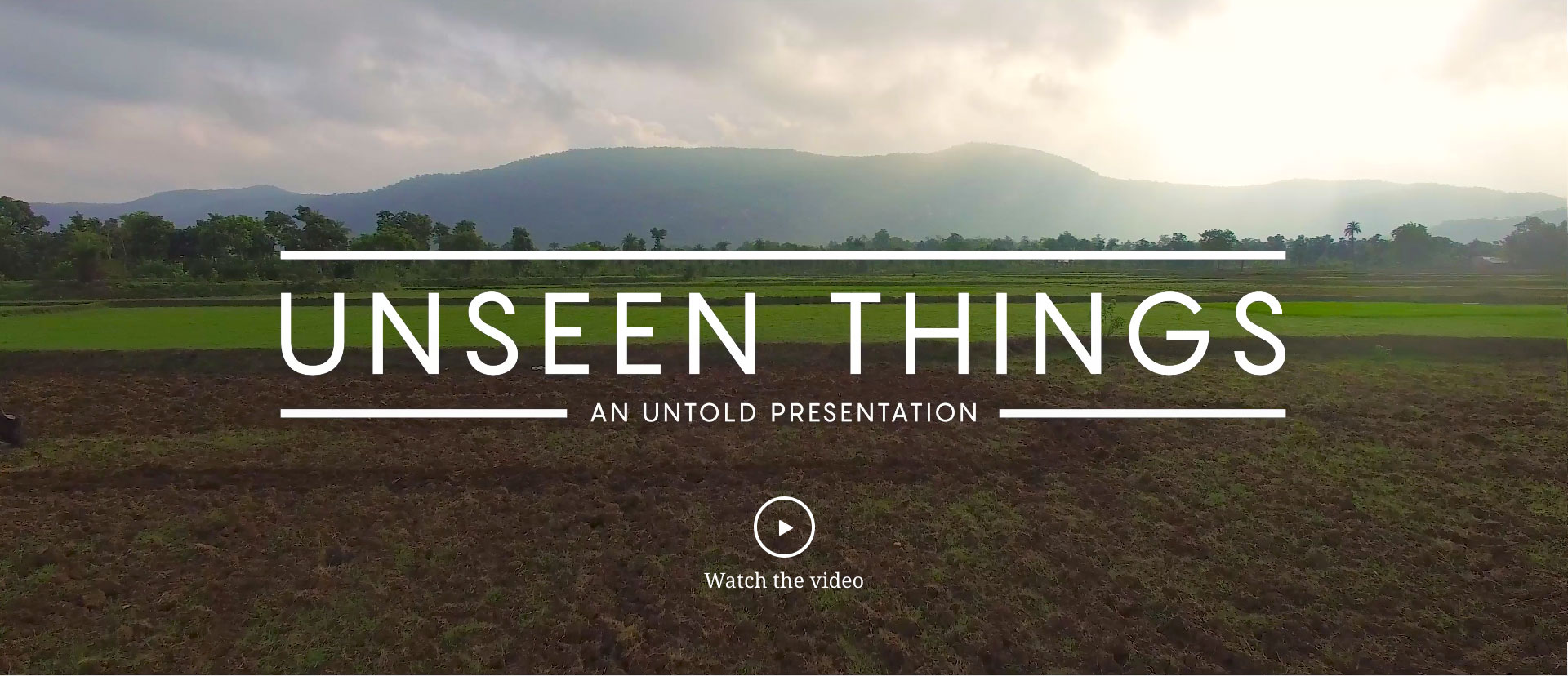 Unseen things an untold presentation